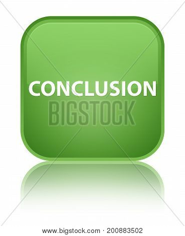 Conclusion Special Soft Green Square Button