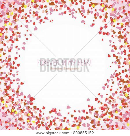 Forever in my heart. St. Valentine's day postcard concept. Round shape made from pink hearts. Copy space. Romantic frame for text. Colorful background for postcard, banner or poster. Scatter.