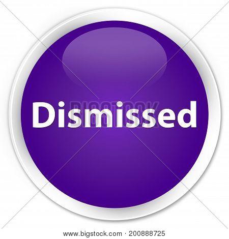 Dismissed Premium Purple Round Button