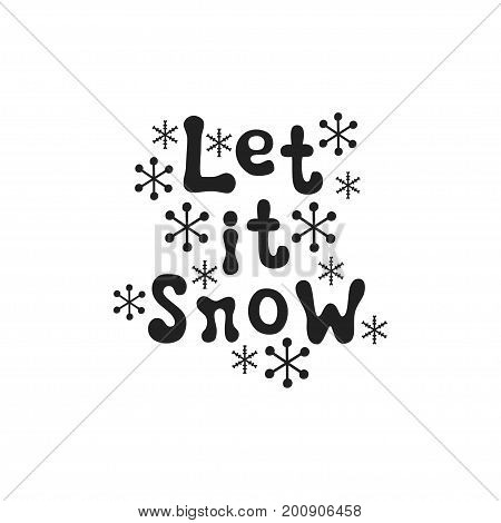 Let it snow. Christmas calligraphy phrase. Handwritten brush seasons lettering. Xmas phrase. Hand drawn design element. Happy holidays. Greeting card text. Christmas calligraphy