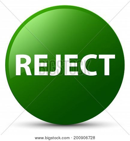 Reject Green Round Button