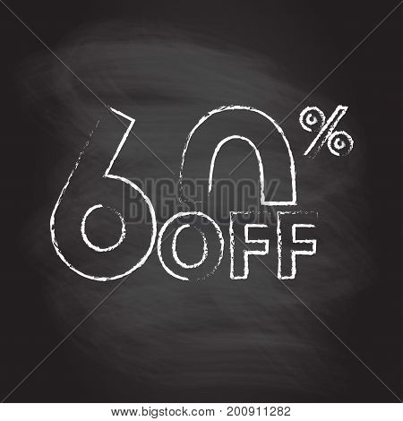 60% off. Sale and discount price sign or icon isolated on blackboard texture with chalk rubbed background. Sales design template. Shopping and low price symbol. Vector illustration.