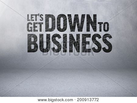 Digital composite of Let get Down to Business text with stone wall