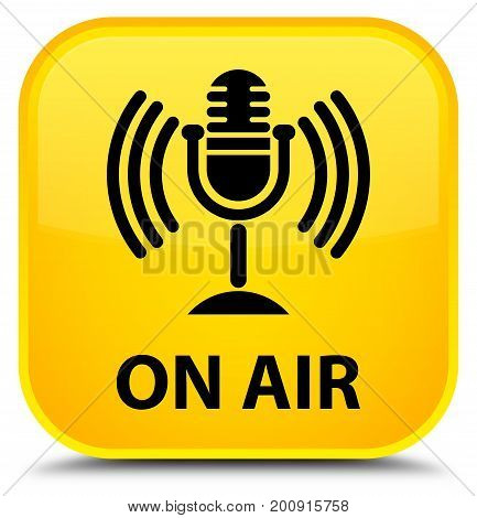 On Air (mic Icon) Special Yellow Square Button