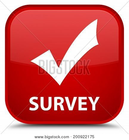 Survey (validate Icon) Special Red Square Button