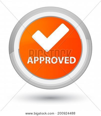 Approved (validate Icon) Prime Orange Round Button