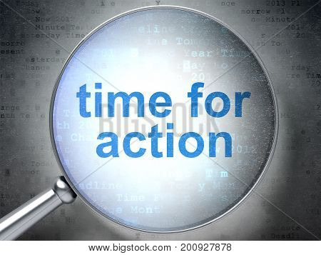 Time concept: magnifying optical glass with words Time for Action on digital background, 3D rendering