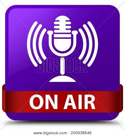 On Air (mic Icon) Purple Square Button Red Ribbon In Middle