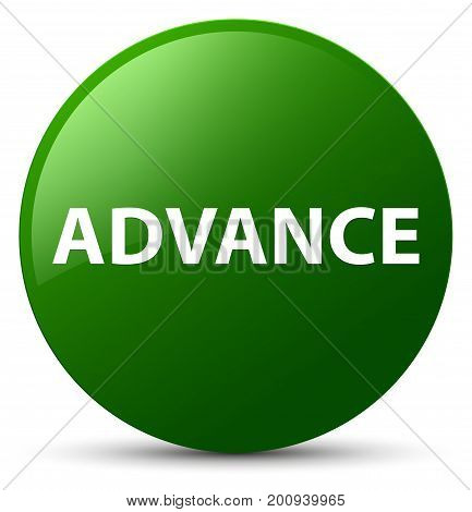 Advance Green Round Button