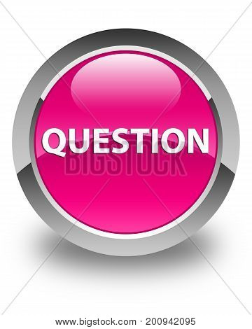 Question Glossy Pink Round Button