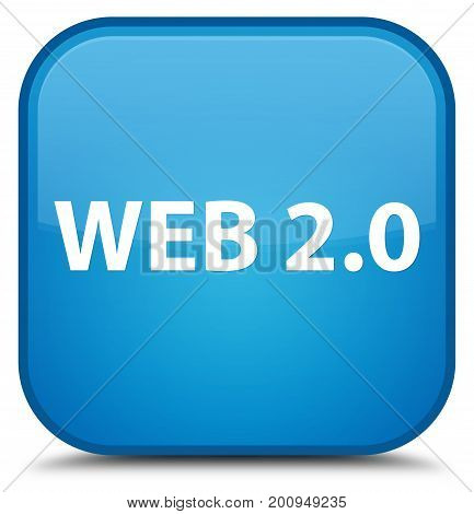 Web 2.0 Special Cyan Blue Square Button