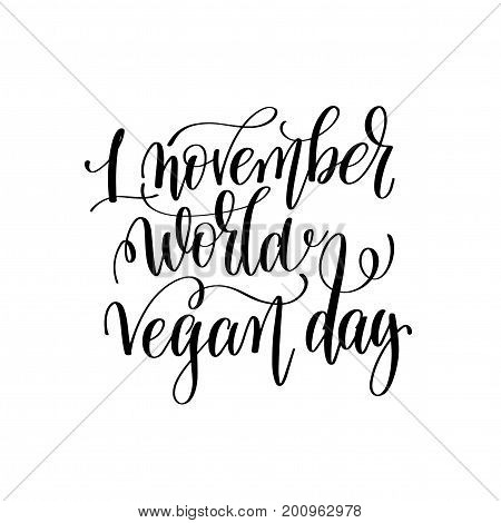 1 november world vegan day - hand lettering inscription to healthy life holiday celebration for greeting card, poster and banner, calligraphy vector illustration
