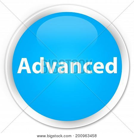 Advanced Premium Cyan Blue Round Button