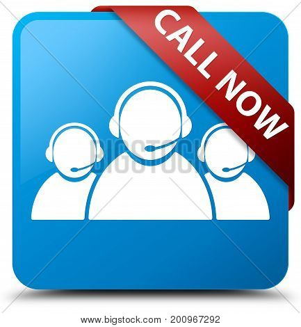 Call Now (customer Care Team Icon) Cyan Blue Square Button Red Ribbon In Corner