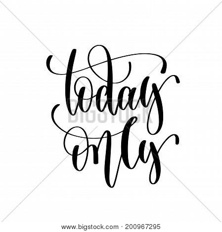 today only - black and white hand lettering inscription to black friday and cyber monday deals design, promotional banner template, calligraphy vector illustration