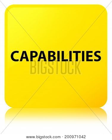 Capabilities Yellow Square Button