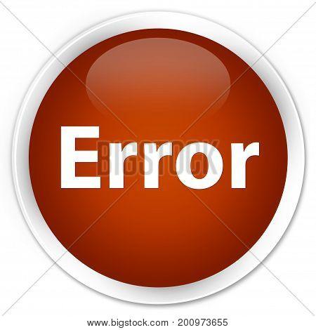Error Premium Brown Round Button