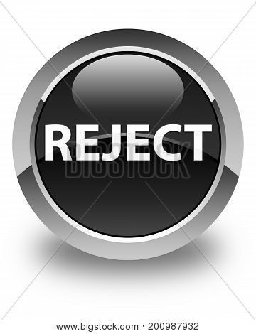 Reject Glossy Black Round Button