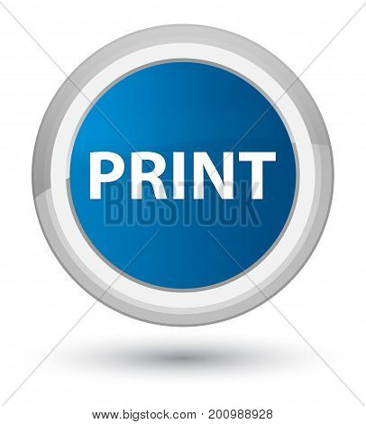 Print Prime Blue Round Button