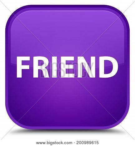 Friend Special Purple Square Button