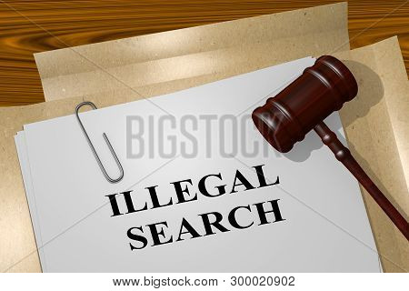 3d Illustration Of Illegal Search Title On Legal Document
