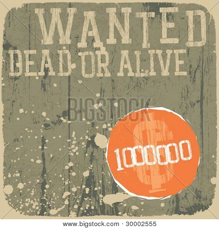 Wanted! Dead or Alive. Retro styled background.