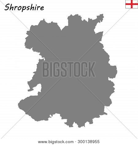 High Quality Map Is A Ceremonial County Of England. Shropshire