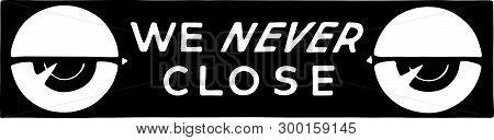 We Never Close 2 - Retro Ad Art Banner
