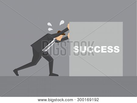 Side View Of Business Professional Pushing Hard On A Block With Text Success On It. Creative Vector
