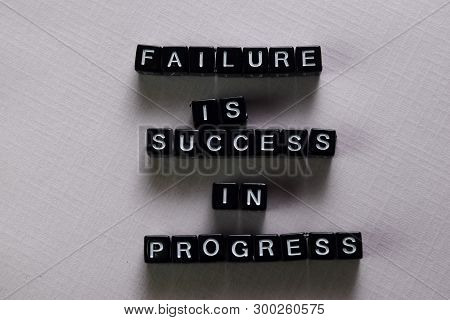 Failure Is Success In Progress On Wooden Blocks. Motivation And Inspiration Concept