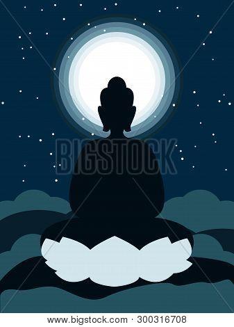 Gautama Buddha Sitting On Mountain In The Moonlight.happy Vesak Day Illustration Vector Image