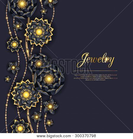 Abstract Golden And Black Flowers And Chains Background. Luxury Jewelry Pattern Vector Illustration.