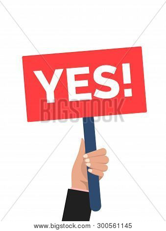 Hand Holding Yes Opinion. Man Say Yes Protest Sign. Victory Placard Yes