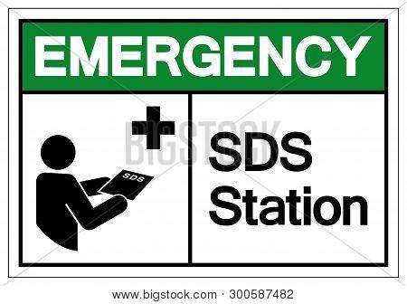 Emergency Sds Station Symbol Sign, Vector Illustration, Isolate On White Background Label .eps10