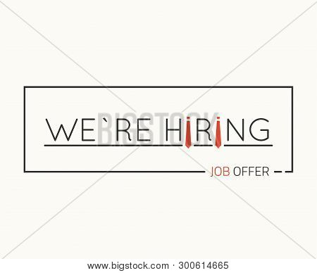 Hiring Text Banner Concept. Red Tie For Letter I. Job Offer, Hire Sign. Searching New Job Concept. T