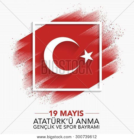 19 Mayis Ataturk'u Anma Genclik Ve Spor Bayrami, 19 May Commemoration Of Ataturk, Youth And Sports D