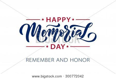 Memorial Day. Remember And Honor. Vector Illustration Hand Drawn Text Lettering With Stars For Memor