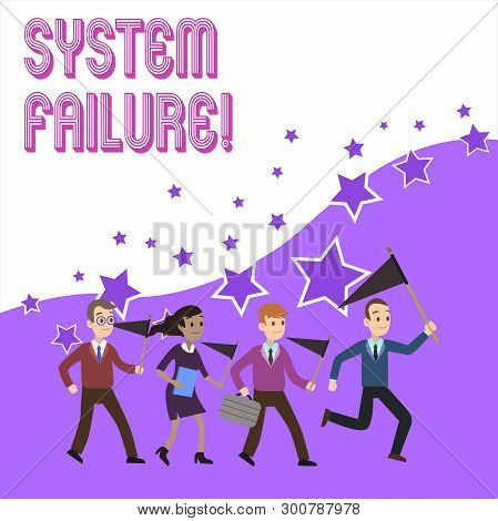 Text Sign Showing System Failure. Conceptual Photo Occur Because Of A Hardware Failure Or A Software