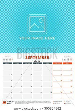 Wall Calendar Planner Template For 2019 Year. September 2019. Week Starts On Monday. Vector Illustra