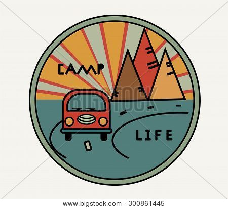 Round Sticker With Vintage Van In Retro Style. Inscription Camp Life. The Road, The Sun In The Mount