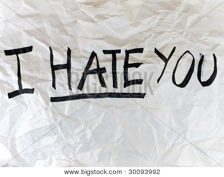 Write I HATE YOU on paper