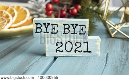 Bye Bye 2020, Word Wooden Blocks With Background.