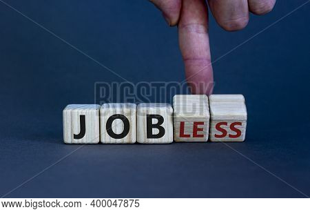 Jobless Or Job Symbol. Male Hand Flips Wooden Cubes And Changes The Word 'jobless' To 'job'. Beautif
