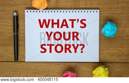 Your Story Symbol. White Note With Inscription 'what Is Your Story' On Beautiful Wooden Table, Color