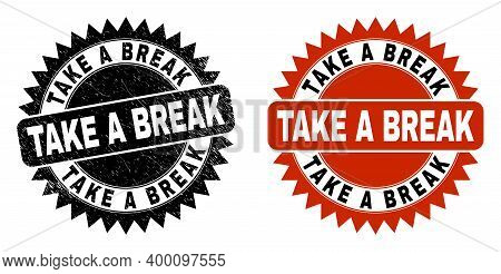 Black Rosette Take A Break Seal. Flat Vector Scratched Seal Stamp With Take A Break Text Inside Shar