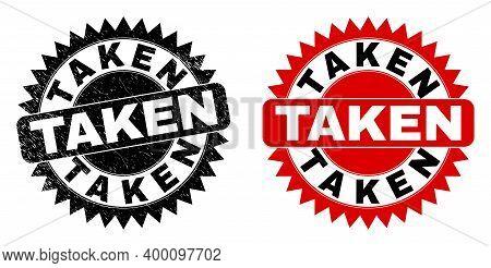 Black Rosette Taken Watermark. Flat Vector Scratched Watermark With Taken Phrase Inside Sharp Rosett