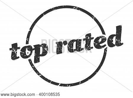 Top Rated Sign. Top Rated Round Vintage Grunge Stamp. Top Rated