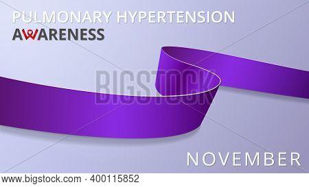 Realistic Violet Ribbon. Awareness Pulmonary Hypertension Month Poster. Vector Illustration. World P