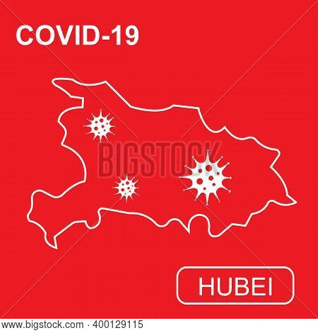 Map Of Hubei Labeled Covid-19. White Outline Map On A Red Background.