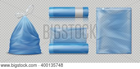 Realistic Trash Bags. 3d Plastic Packages For Waste, Full And Empty Polyethylene Garbage Packs. Isol